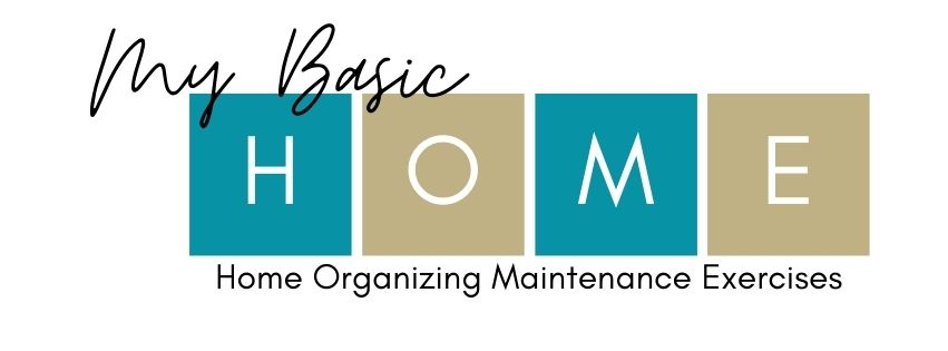 My Basic Home - Home Organizing Maintenance Exercises